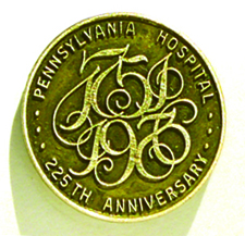 Pennsylvannia Hospital commemorative pin by J. Del Conner